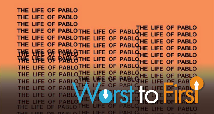 kanye west life pablo songs ranked