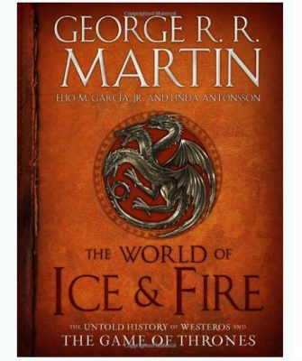 The World Ice Fire History Westeros of Thrones
