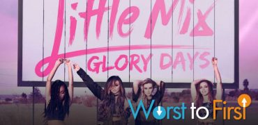 Worst to First! Little Mix's 'Glory Days' Songs Ranked