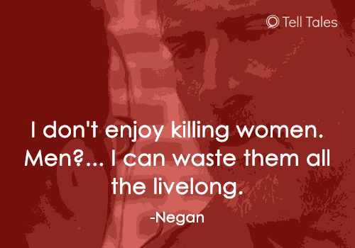 negan quote men