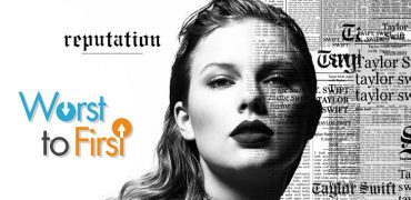 Worst to First! Taylor Swift's 'Reputation' Songs Ranked