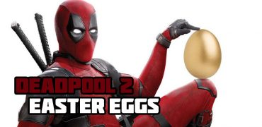 Deadpool 2: The 50 Best Easter Eggs (And Other Hidden References)
