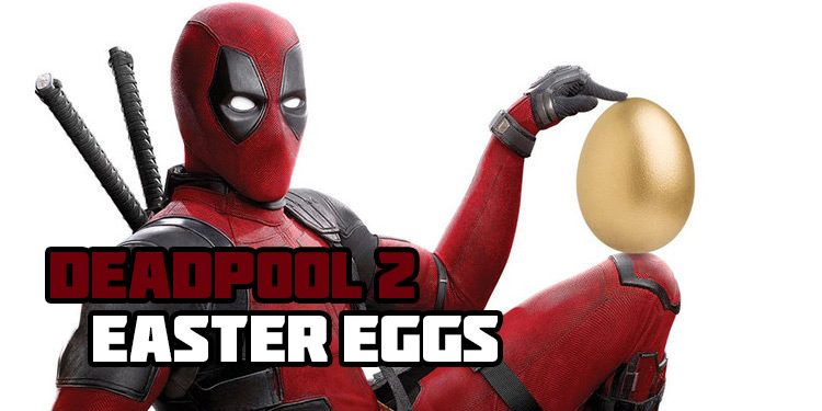 deadpool 2 easter eggs