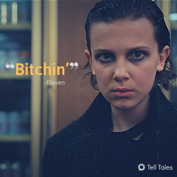 Bitchin' stranger things