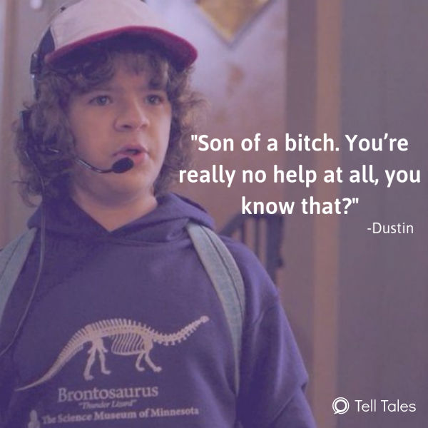 funny dustin quote