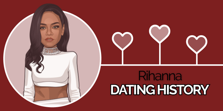 Rihanna dating history